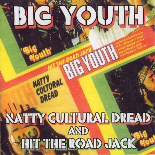 Big Youth - Natty Cultural Dread And Hit The Road Jack