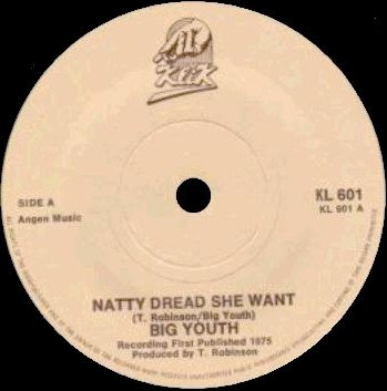 Big Youth - Natty Dread She Want / You Don