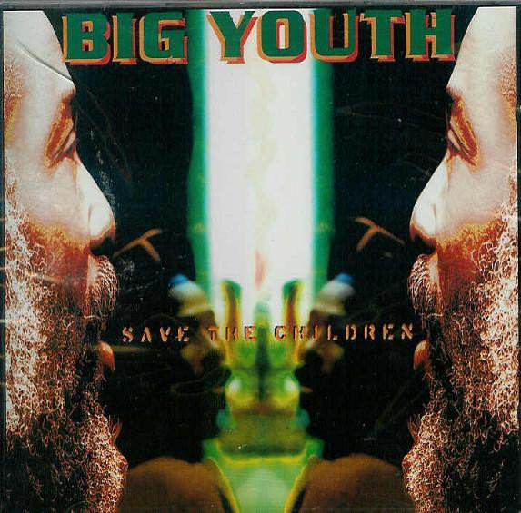 Big Youth - Save The Children