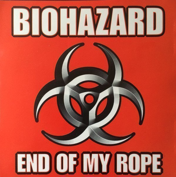Biohazard - End Of My Rope