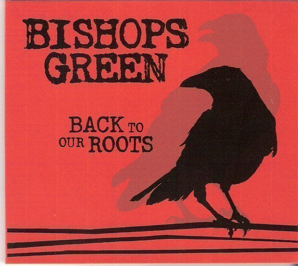 Bishops Green - Back To Our Roots