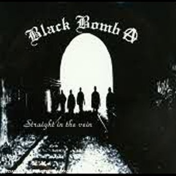 Black Bomb A - Straight In The Vein