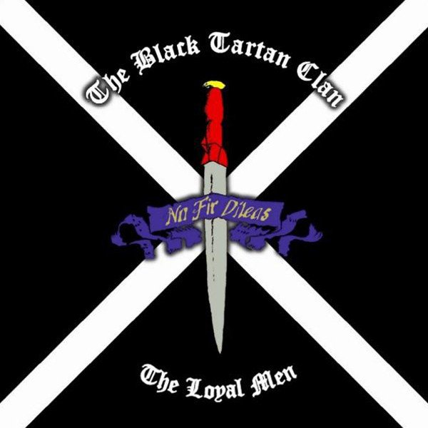 Black Tartan Clan - The Loyal Men