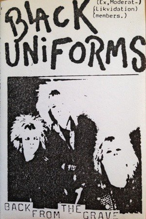 Black Uniforms - Back From The Grave