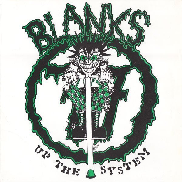 Blanks 77 - Up The System