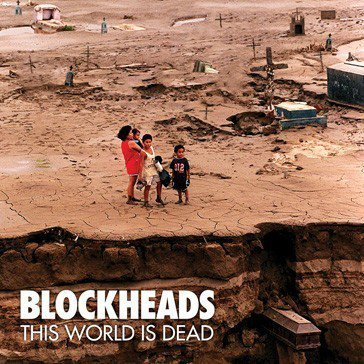 Blockheads - This World Is Dead
