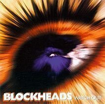 Blockheads - Watch Out