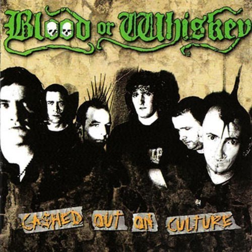 Blood Or Whiskey - Cashed Out On Culture