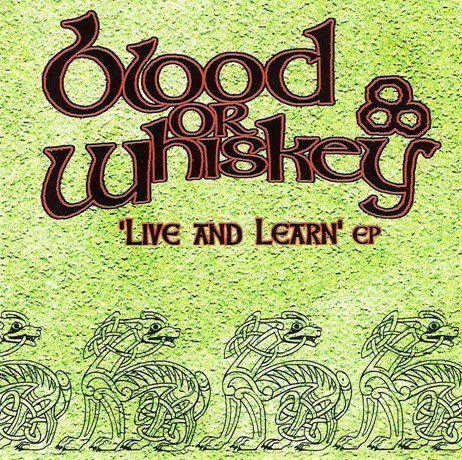 Blood Or Whiskey - Live And Learn EP