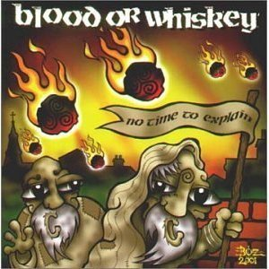 Blood Or Whiskey - No Time To Explain