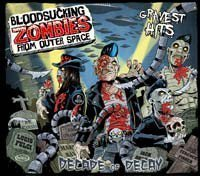 Bloodsucking Zombies From Outer Space - Decade Of Decay