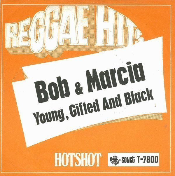 Bob And Marcia - Young, Gifted And Black / Do You Wanna Dance