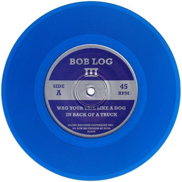 Bob Log 3 - Wag Your Tail Like A Dog In Back Of A Truck / F-Hole Parade