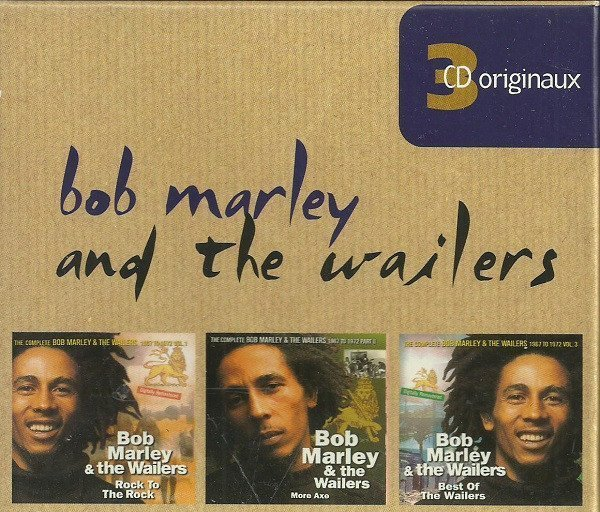 Bob Marley And The Wailers - 3 CD Originaux : Rock To The Rock / More Axe / Best Of The Wailers