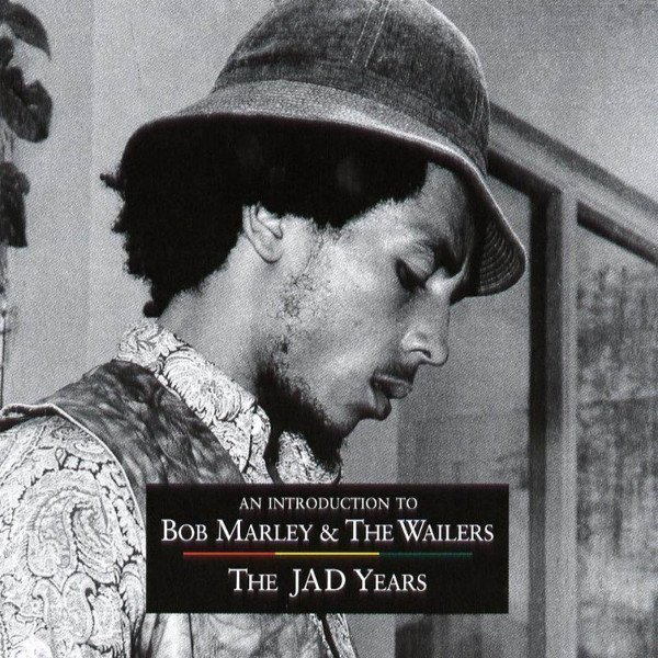 Bob Marley And The Wailers - An Introduction To Bob Marley & The Wailers - The JAD Years