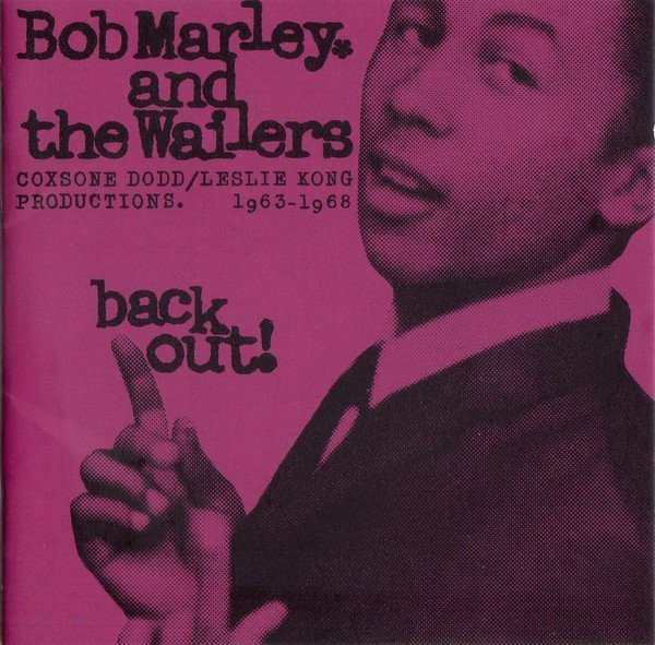 Bob Marley And The Wailers - Back Out!
