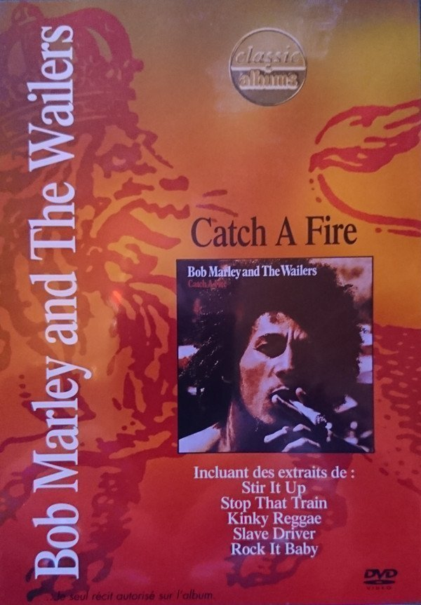 Bob Marley And The Wailers - Catch A Fire: Classic Albums