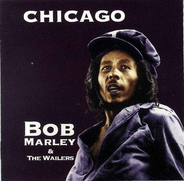 Bob Marley And The Wailers - Chicago
