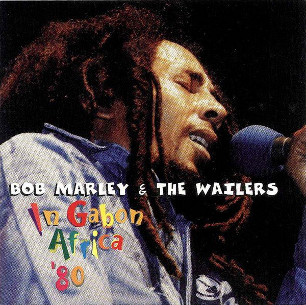 Bob Marley And The Wailers - In Gabon Africa
