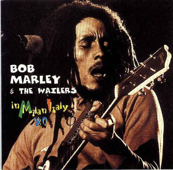 Bob Marley And The Wailers - In Milan Italy