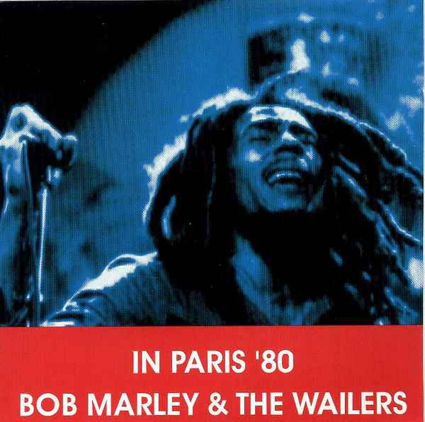 Bob Marley And The Wailers - In Paris