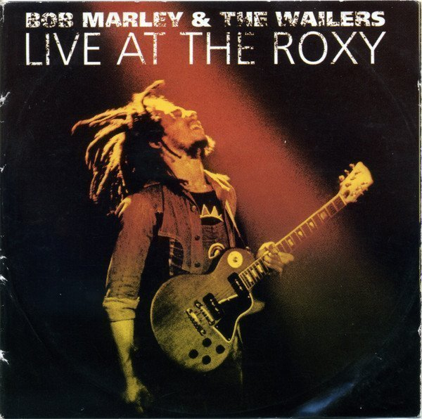 Bob Marley And The Wailers - Live At The Roxy