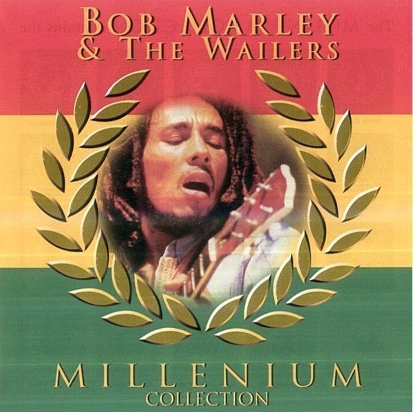 Bob Marley And The Wailers - Millenium Collection