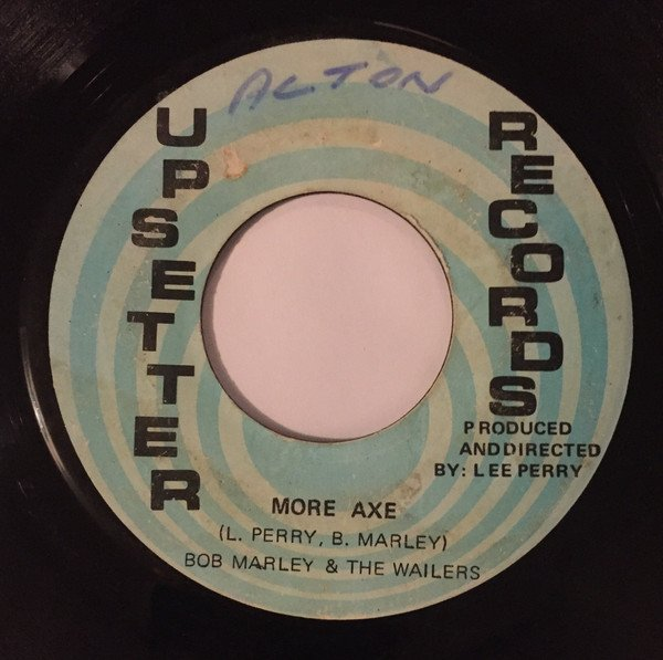 Bob Marley And The Wailers - More Axe / The Axe Man