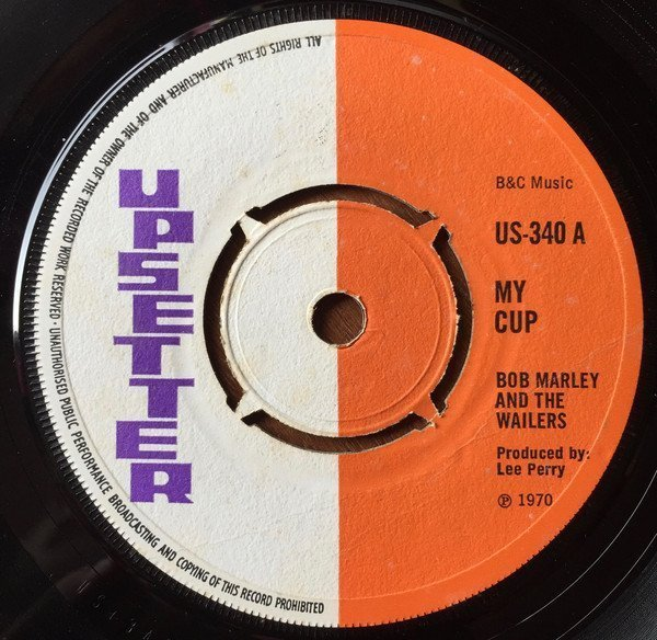 Bob Marley And The Wailers - My Cup / Son Of Thunder