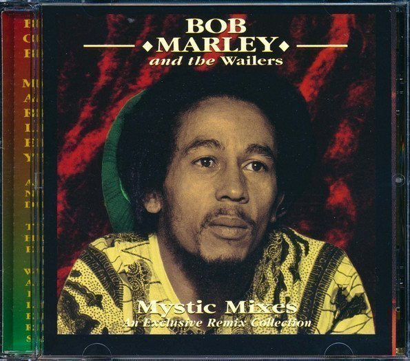 Bob Marley And The Wailers - Mystic Mixes: An Exclusive Remix Collection