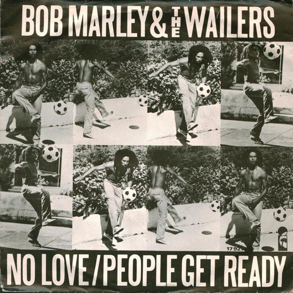 Bob Marley And The Wailers - No Love / People Get Ready