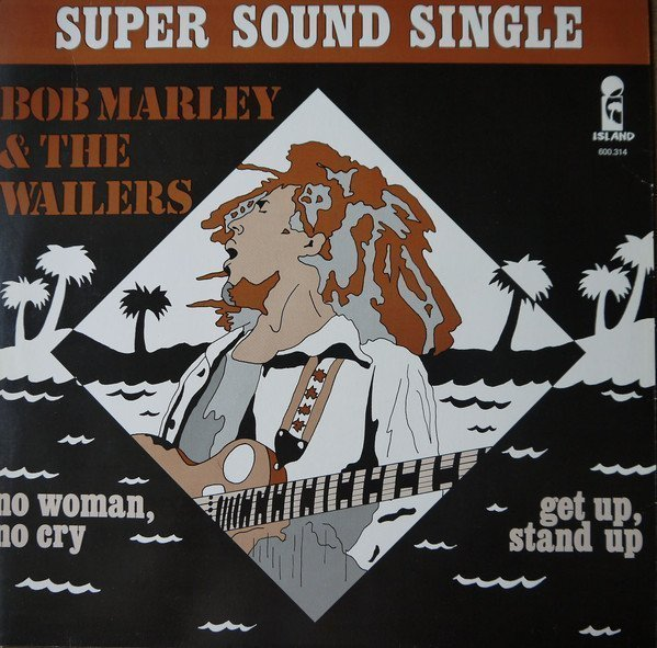 Bob Marley And The Wailers - No Woman, No Cry / Get Up, Stand Up