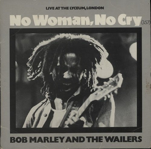 Bob Marley And The Wailers - No Woman, No Cry (Live At The Lyceum, London)