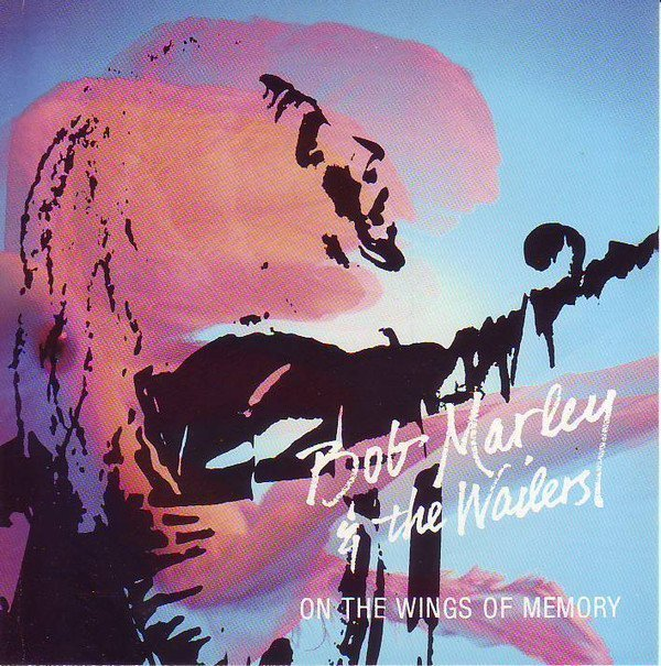 Bob Marley And The Wailers - On The Wings of Memory