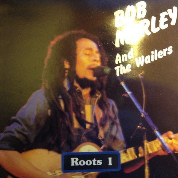 Bob Marley And The Wailers - Roots I