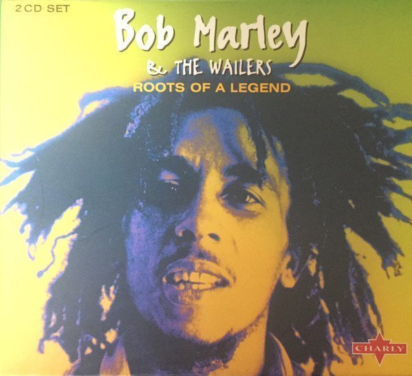 Bob Marley And The Wailers - Roots Of A Legend