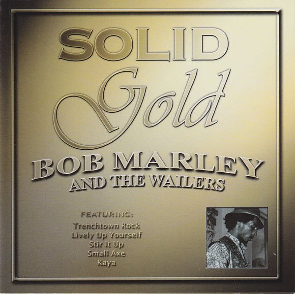 Bob Marley And The Wailers - Solid Gold
