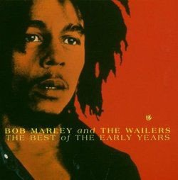 Bob Marley And The Wailers - The Best Of The Early Years