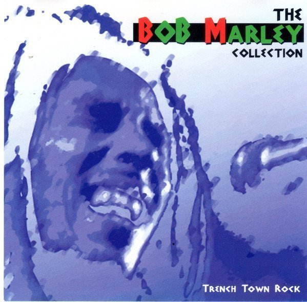 Bob Marley And The Wailers - The Bob Marley Collection - Trench Town Rock