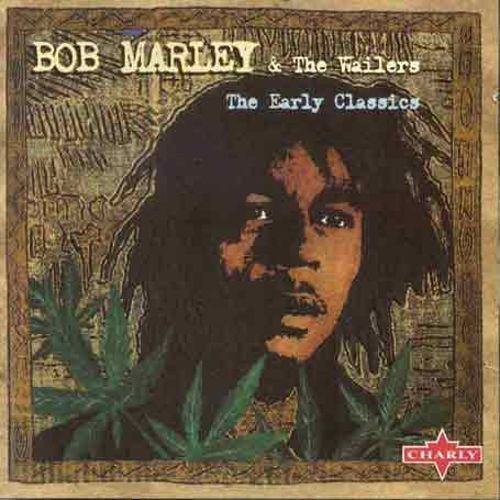 Bob Marley And The Wailers - The Early Classics