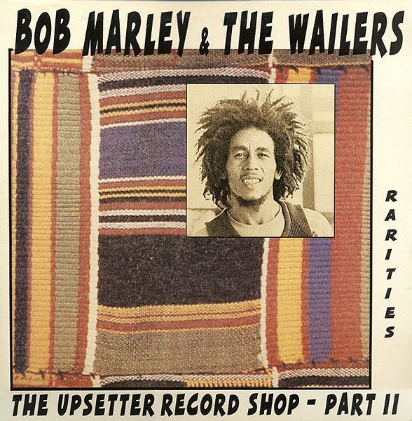 Bob Marley And The Wailers - The Upsetter Record Shop - Part II