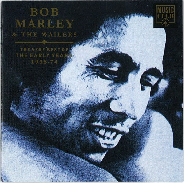 Bob Marley And The Wailers - The Very Best Of The Early Years 1968-74