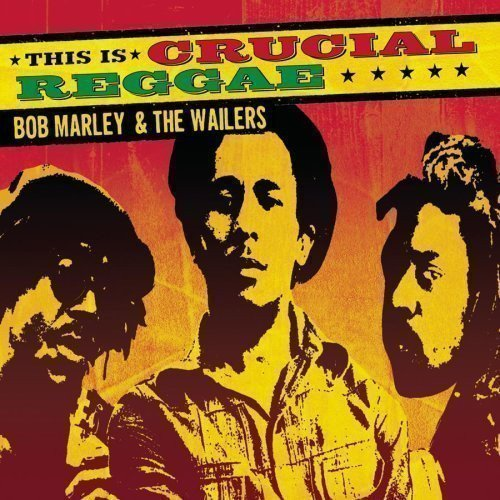 Bob Marley And The Wailers - This Is Crucial Reggae