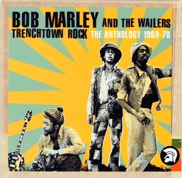 Bob Marley And The Wailers - Trenchtown Rock (Anthology