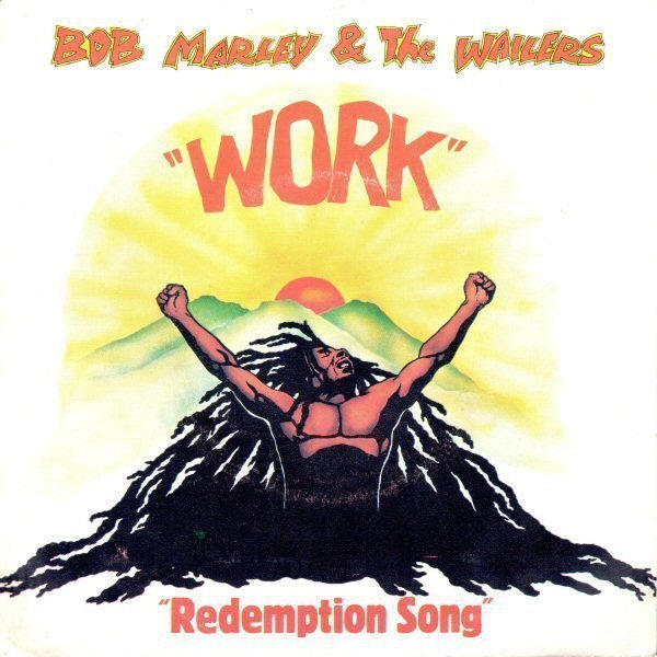 Bob Marley And The Wailers - Work / Redemption Song