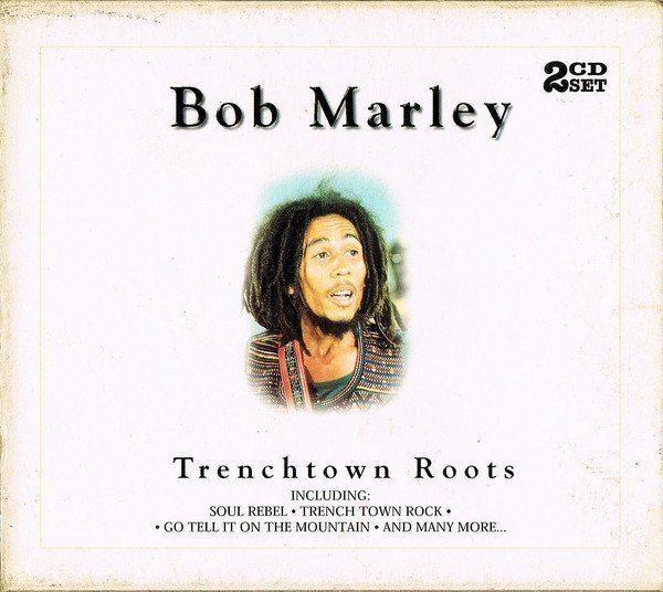 Bob Marley - Trenchtown Roots