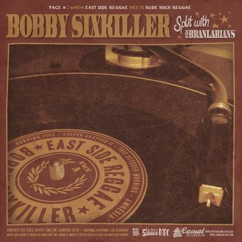 Bobby Sixkiller - Bobby Sixkiller Split With The Branlarians