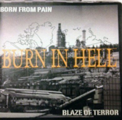 Born From Pain - Burn In Hell