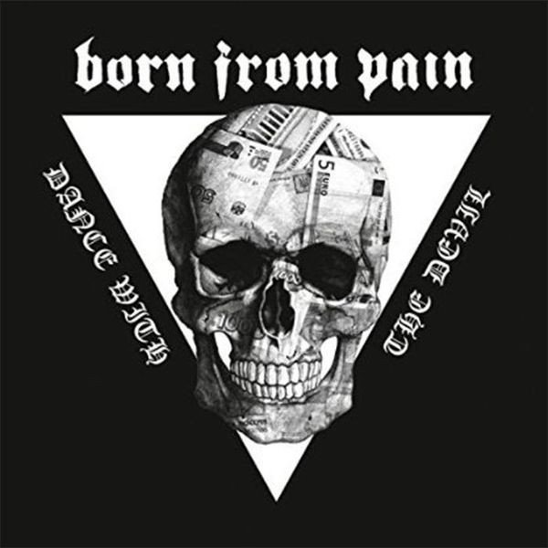 Born From Pain - Dance With The Devil