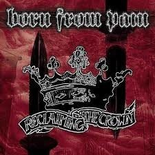 Born From Pain - Reclaiming The Crown